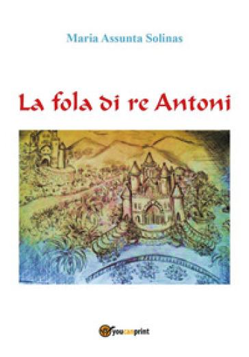 La fola di re Antoni - Maria Assunta Solinas  