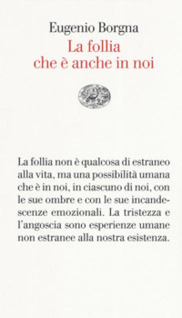 La follia che è anche in noi - Eugenio Borgna | Thecosgala.com