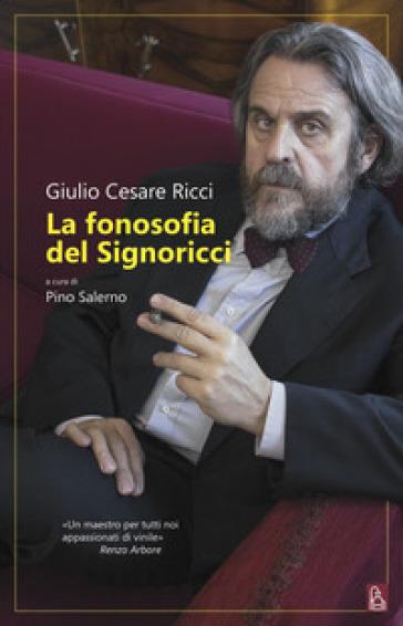La fonosofia del Signoricci - GIULIO CESARE RICCI | Thecosgala.com