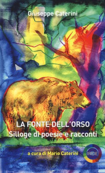 La fonte dell'orso - Giuseppe Caterini |