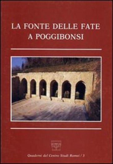 La fonte delle fate a Poggibonsi - Renato Stopani |