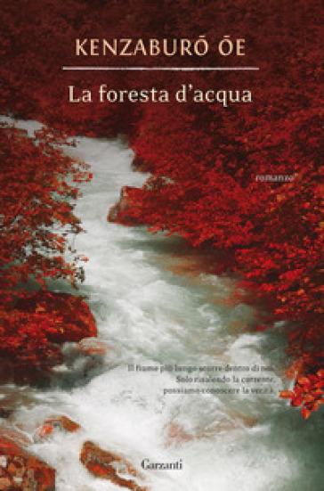 La foresta d'acqua - Kenzaburo Oe   Rochesterscifianimecon.com