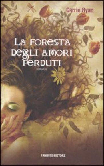 La foresta degli amori perduti - Ryan Carrie   Rochesterscifianimecon.com