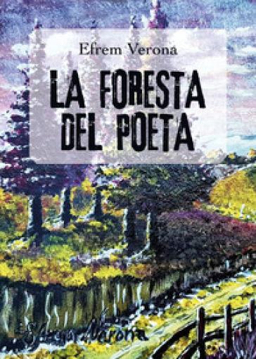 La foresta del poeta - Efrem Verona  