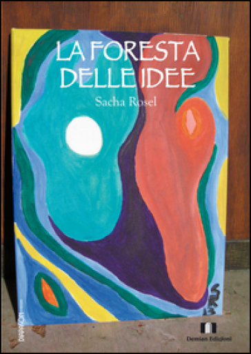 La foresta delle idee - Sacha Rosel  
