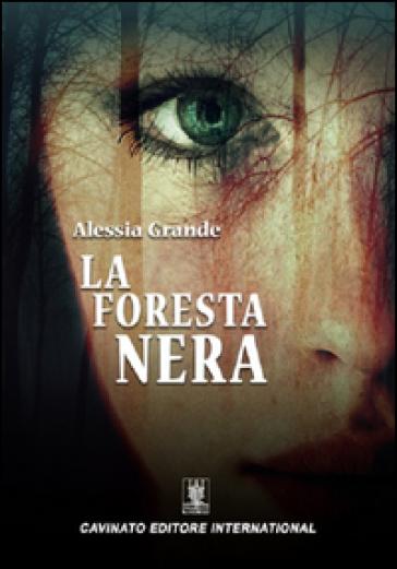 La foresta nera - Alessia Grande |