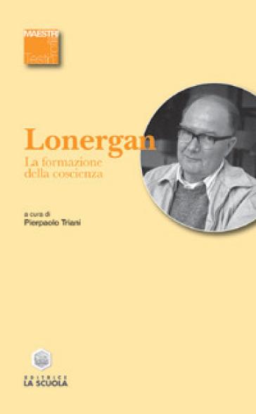 La formazione della coscienza - Bernard Lonergan |