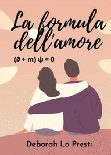 La formula dell'amore - Deborah Lo Presti | Kritjur.org