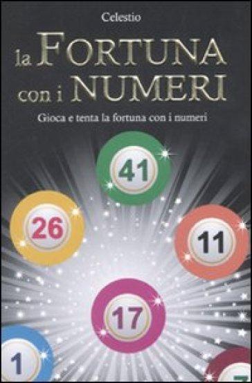 La fortuna con i numeri - Celestio | Rochesterscifianimecon.com