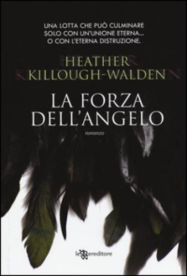 La forza dell'angelo - Heather Killough-Walden |