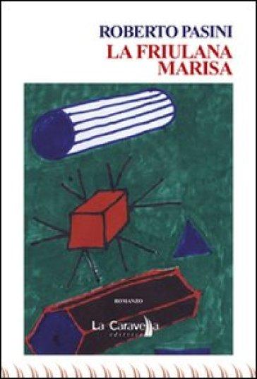 La friulana Marisa - Roberto Pasini | Kritjur.org