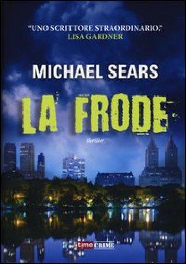 La frode - Michael Sears  