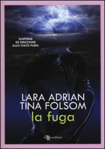 La fuga - Lara Adrian |