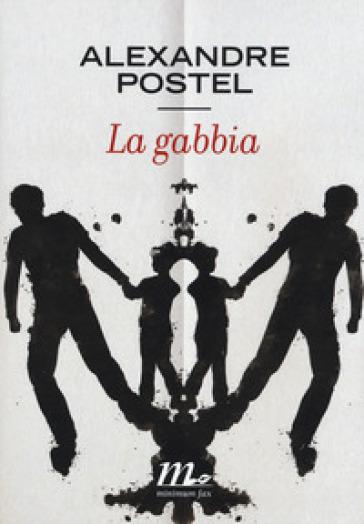 La gabbia - Alexandre Postel  
