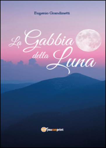 La gabbia della luna - Eugenio Grandinetti   Kritjur.org