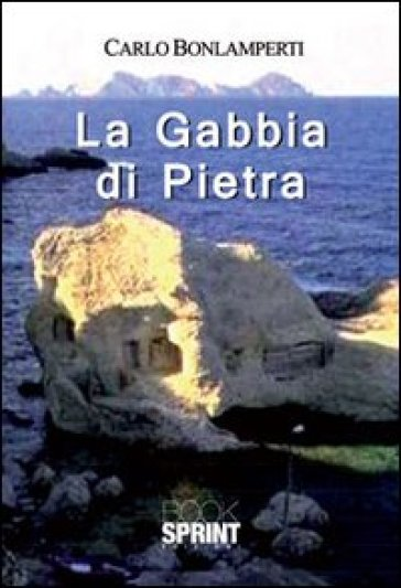 La gabbia di pietra - Carlo Bonlamperti   Kritjur.org