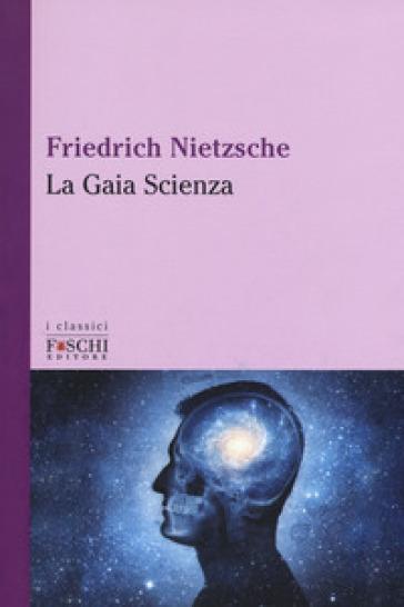 La gaia scienza - Friedrich Nietzsche | Rochesterscifianimecon.com