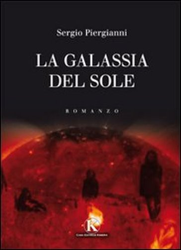 La galassia del sole - Sergio Piergianni   Rochesterscifianimecon.com