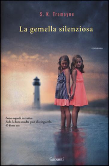 La gemella silenziosa - S. K. Tremayne | Rochesterscifianimecon.com
