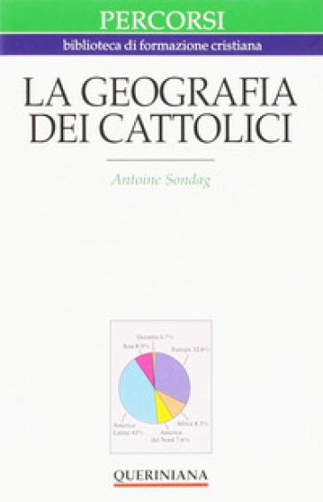 La geografia dei cattolici - Antoine Sondag |