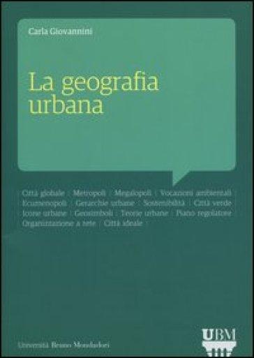 La geografia urbana - Carla Giovannini pdf epub