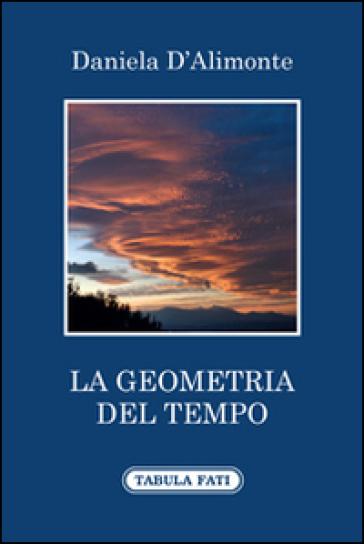 La geometria del tempo - Daniela D'Alimonte |