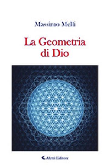 La geometria di Dio - Massimo Melli |