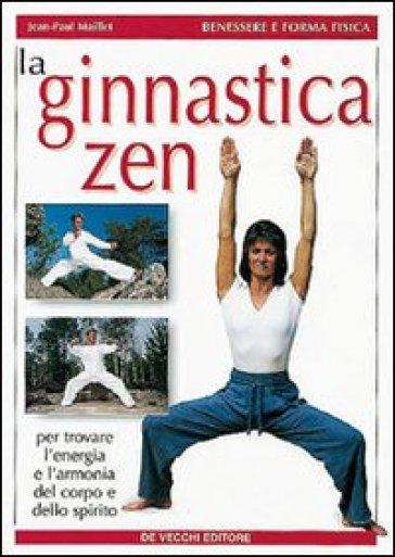La ginnastica zen - Jean-Paul Maillet  