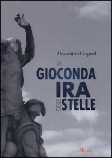 La gioconda ira delle stelle - Alessandro Gargnel   Kritjur.org