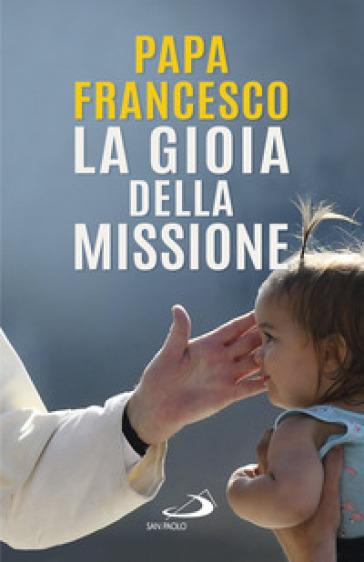 La gioia della missione - Papa Francesco (Jorge Mario Bergoglio)   Thecosgala.com