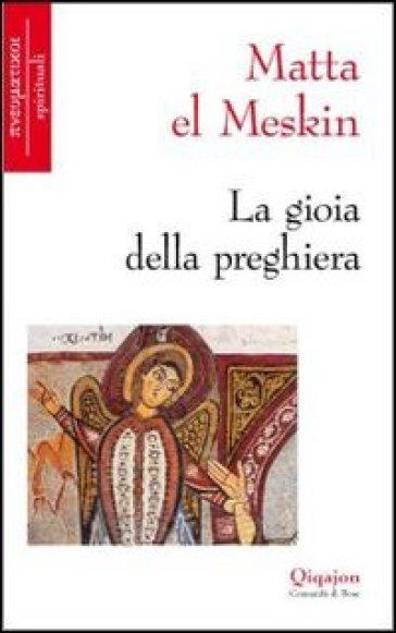 La gioia della preghiera - Matta El Meskin   Rochesterscifianimecon.com