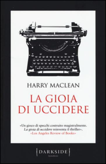 La gioia di uccidere - Harry MacLean | Rochesterscifianimecon.com
