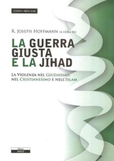 La giusta guerra e la Jihad - E. Albanese  