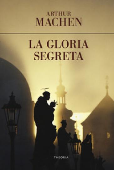 La gloria segreta - Arthur Machen  