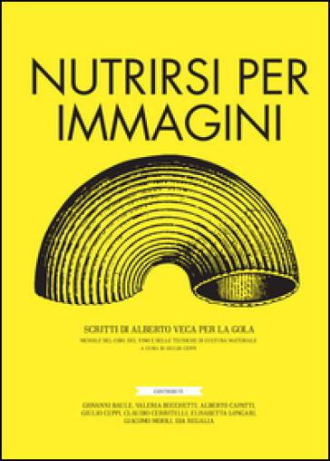 La gola. Nutrirsi per immagini - Giulio Ceppi | Rochesterscifianimecon.com