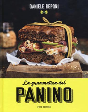 La grammatica del panino - Daniele Reponi |