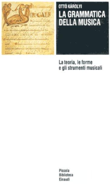 La grammatica della musica - Otto Karolyi   Jonathanterrington.com