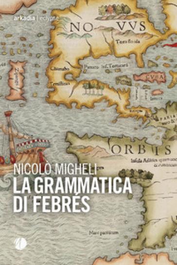 La grammatica di Febrés - Nicolò Migheli   Thecosgala.com