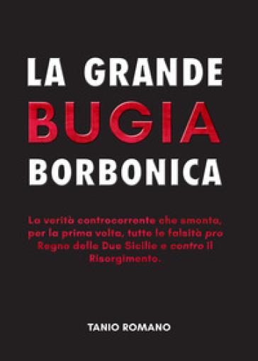 La grande bugia borbonica - Tanio Romano pdf epub