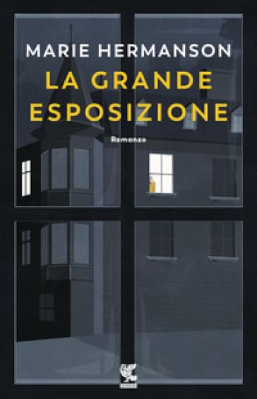 La grande esposizione - Marie Hermanson  