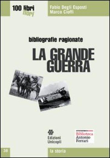 La grande guerra - Fabio Degli Esposti |