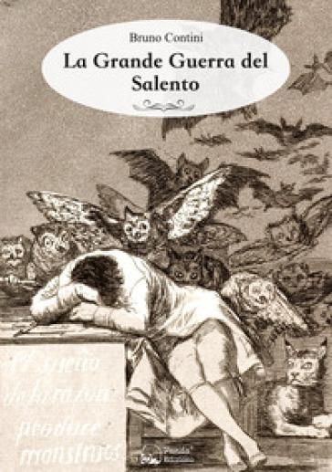La grande guerra del Salento - Bruno Contini  