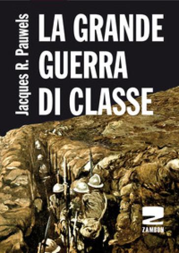 La grande guerra di classe - Jacques R. Pauwels   Rochesterscifianimecon.com