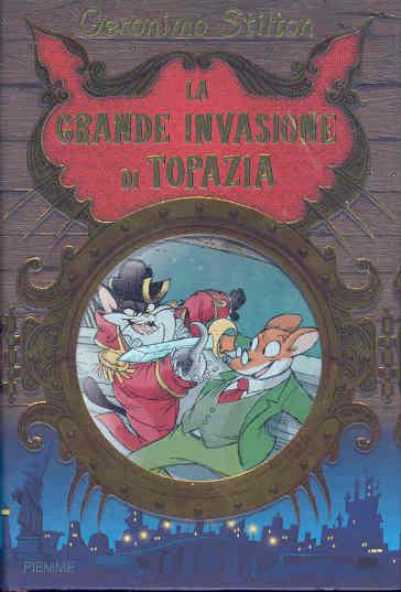La grande invasione di Topazia - Geronimo Stilton |