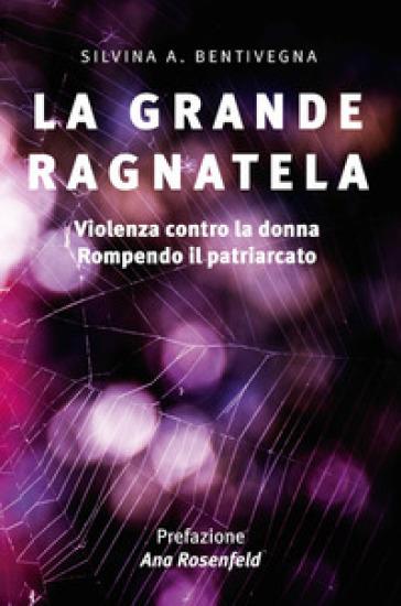 La grande ragnatela - Silvina A. Bentivegna | Jonathanterrington.com