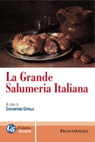La grande salumeria italiana - C. Cipolla |