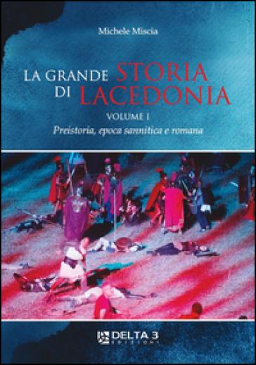 La grande storia di Lacedonia - Michele Miscia |