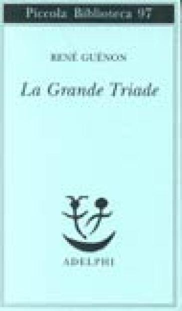 La grande triade - René Guénon | Thecosgala.com