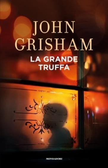 La grande truffa - John Grisham |