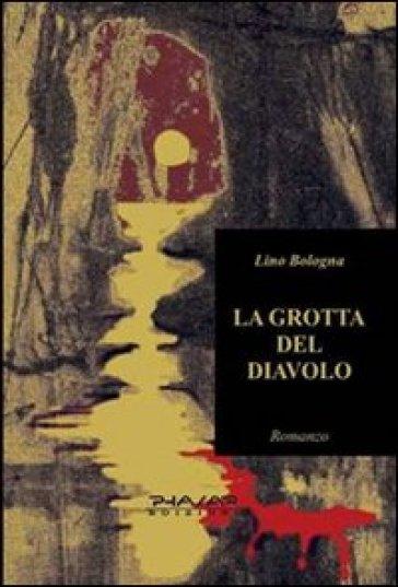 La grotta del diavolo - Lino Bologna |